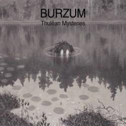 BURZUM - Thulêan Mysteries...