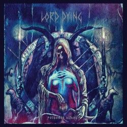 LORD DYING - Poisoned...