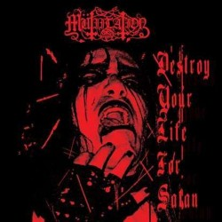 MÜTIILATION - Destroy Your...