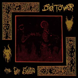OLD TOWER - The Last...