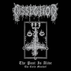 DISSECTION - The Past Is...