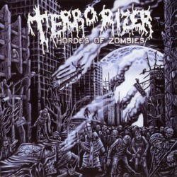 TERRORIZER - Hordes Of...