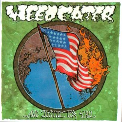 WEEDEATER - And Justice For...