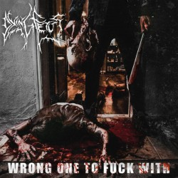 DYING FETUS - Wrong One To...