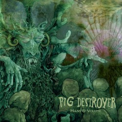 PIG DESTROYER - Mass &...