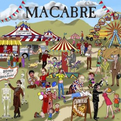 MACABRE - Carnival Of...