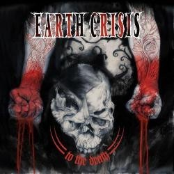 EARTH CRISIS - To The Death...