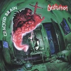 DESTRUCTION - Cracked Brain...