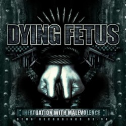 DYING FETUS - Infatuation...