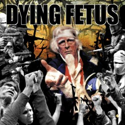 DYING FETUS - Destroy The...