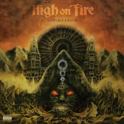 HIGH ON FIRE - Luminiferous CD