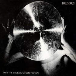 BAUHAUS - Press The Eject...