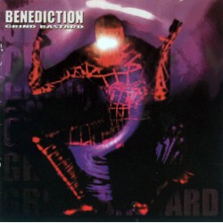 BENEDICTION - Grind Bastard...