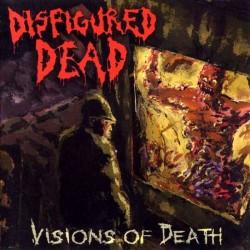 DISFIGURED DEAD - Visions...