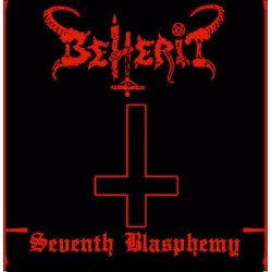 BEHERIT - Seventh Blasphemy...