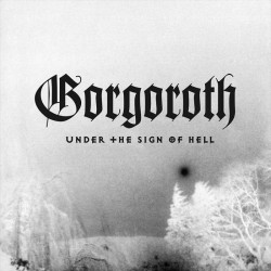 GORGOROTH - Under The Sign...