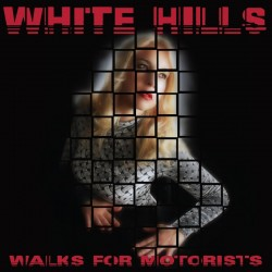 WHITE HILLS - Walks For...
