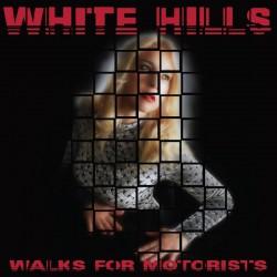 WHITE HILLS - Walks For...