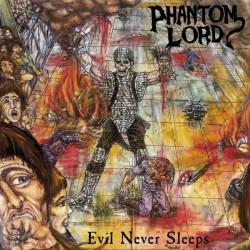 PHANTOM LORD - Evil Never...