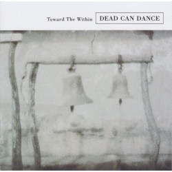 DEAD CAN DANCE - Toward The...