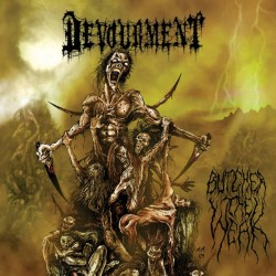 DEVOURMENT - Butcher The...