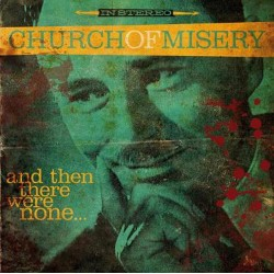 CHURCH OF MISERY - And Then...