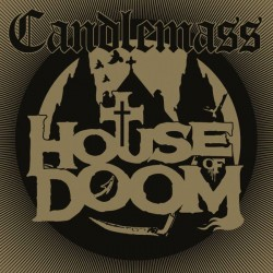 CANDLEMASS - House Of Doom...