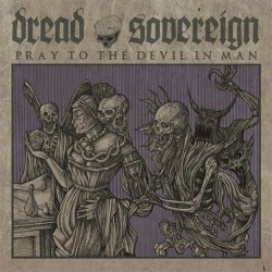 DREAD SOVEREIGN - Pray To...