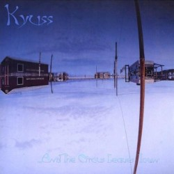KYUSS - ...And The Circus...