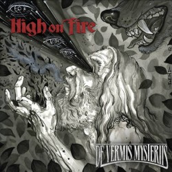 HIGH ON FIRE - De Vermis...