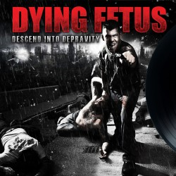 DYING FETUS - Descend Into...
