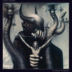 CELTIC FROST - To Mega...