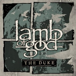 LAMB OF GOD - The Duke MLP