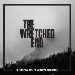 THE WRETCHED END - In These...