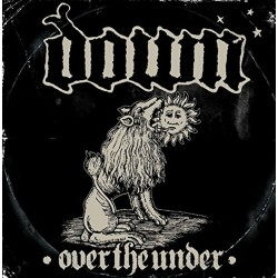 DOWN - Over The Under CD