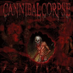 CANNIBAL CORPSE - Torture...