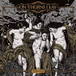 ON THORNS I LAY - Threnos 2LP