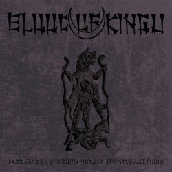 BLOOD OF KINGU - Dark Star...