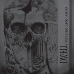 DWELL - Vermin And Ashes LP