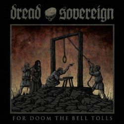 DREAD SOVEREIGN - For Doom...